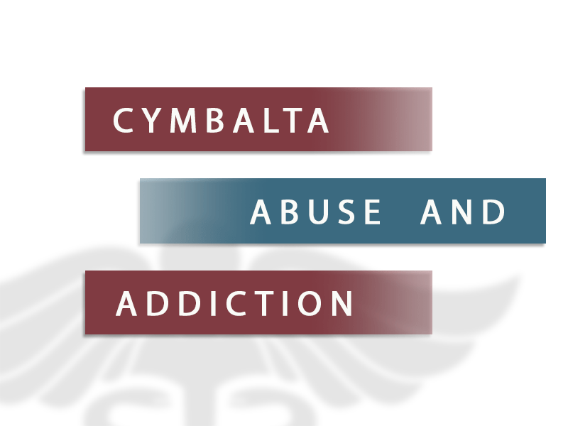 Cymbalta Abuse and Addiction