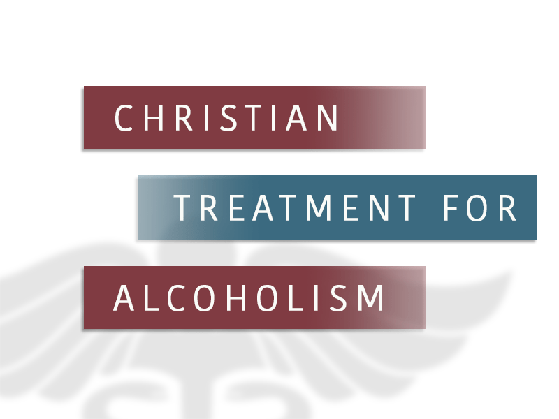 Christian Treatment For Alcoholism