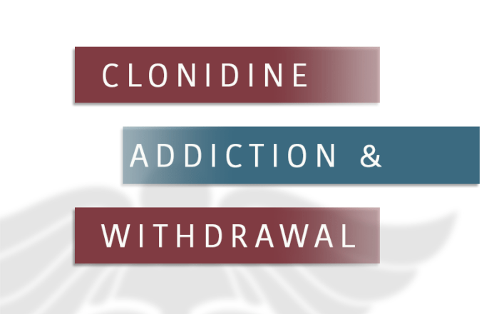Clonidine Addiction
