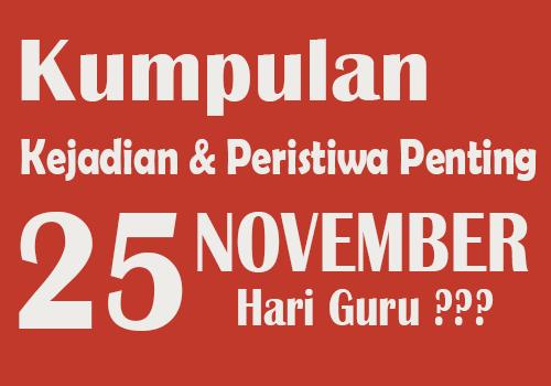 25 November Hari Apa? Berikut Peristiwa dan Kejadian di Tanggal Tersebut