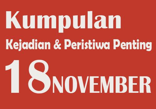 Kumpulan Kejadian dan Peristiwa Penting pada Tanggal 18 November