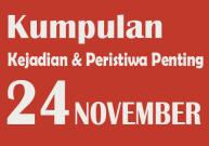 Kumpulan Kejadian dan Peristiwa Penting pada Tanggal 24 November