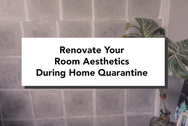 Renovate Your Room Aesthetics During Home Quarantine