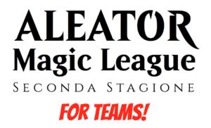 Aleator Magic League 2 - ForTeams