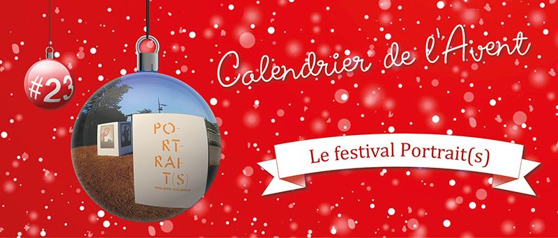 Calendrier de l'Avent : #23 Le festival Portrait(s)