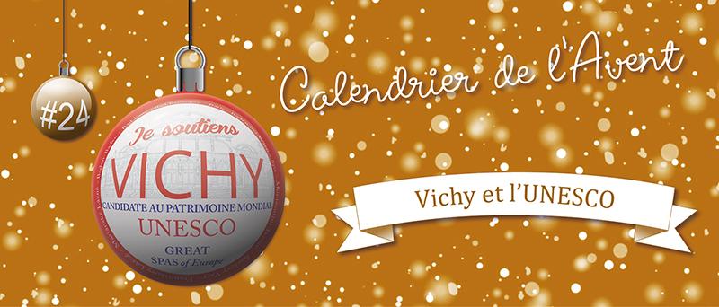 Calendrier de l'Avent : #24 Vichy et l'UNESCO