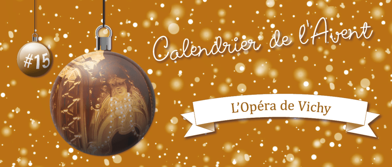 Calendrier de l'Avent : #15 L'Opéra de Vichy