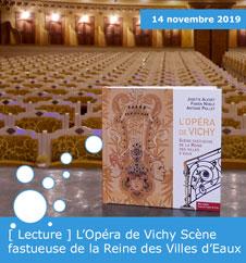 [ Lecture ] L'Opéra de Vichy Scène fastueuse de la Reine des Villes d'Eaux
