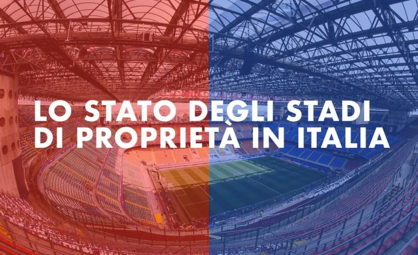 Lo stato degli stadi di proprietà in Italia