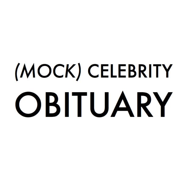(Mock) Celebrity Obituary