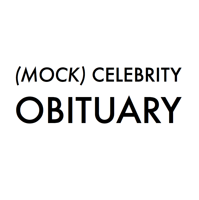 (Mock) Celebrity Obituary