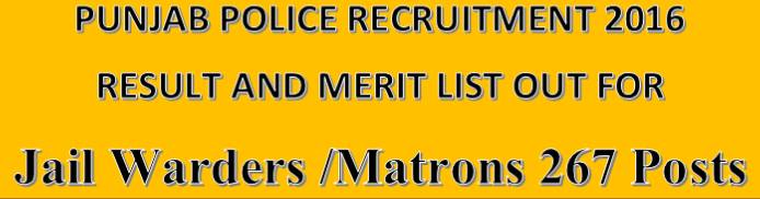 Punjab Police Recruitment 2016 : Result Out for Posts of Jail Warders/Matrons