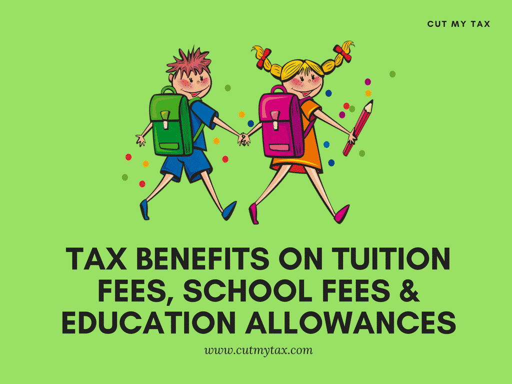 Tax Benefits On Tuition Fees School Fees Amp Education