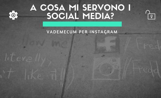 a cosa servono i social media vademecum per instagram alessia camera