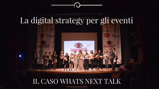 La digital strategy a supporto degli eventi: il caso Whats Next Talk