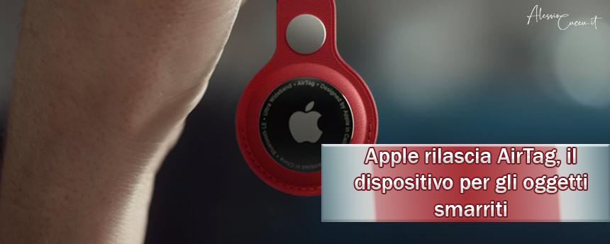 Apple rilascia AirTag, il dispositivo per gli oggetti smarriti