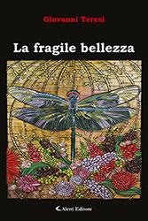 Giovanni Teresi - La fragile bellezza