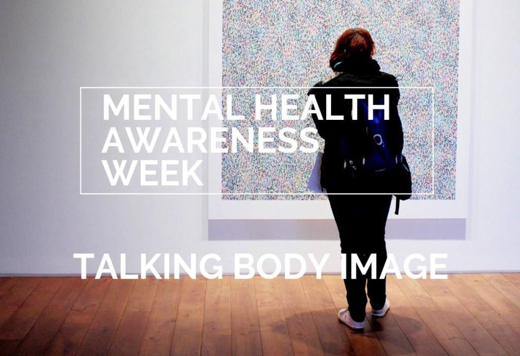 Mental health week – Talking body image