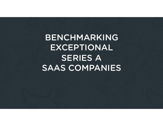 benchmarking-exceptional-series-a-saas-companies-4-638 Invest Learn SaaS Research