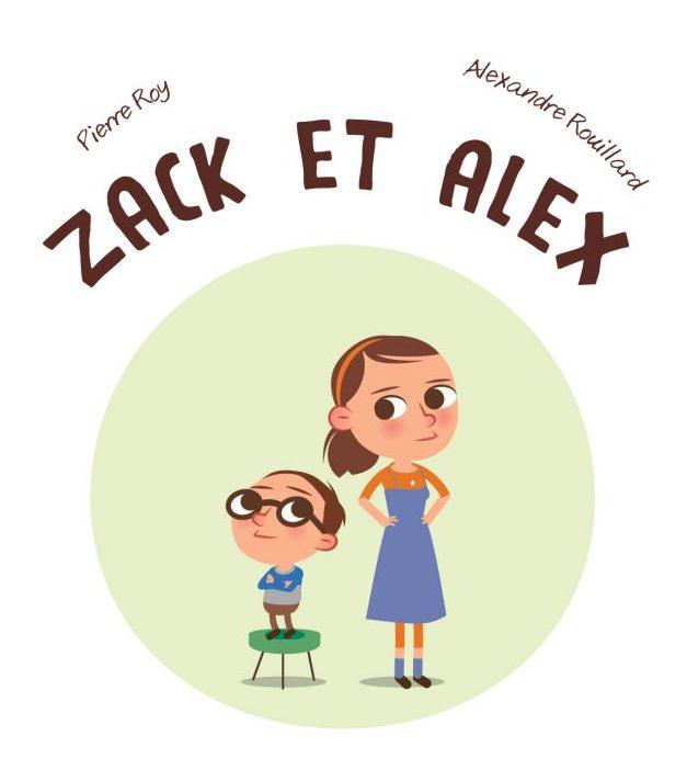 Zack et Alex par Pierre Roy et Alexandre Rouillard