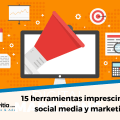 15 herramientas social media y marketing digital