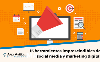15 herramientas imprescindibles de social media y marketing digital
