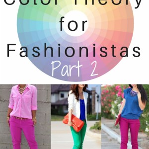 Color Theory for Fashionistas - Part 2