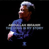 Abdullah Ibrahim: Song Is My Story