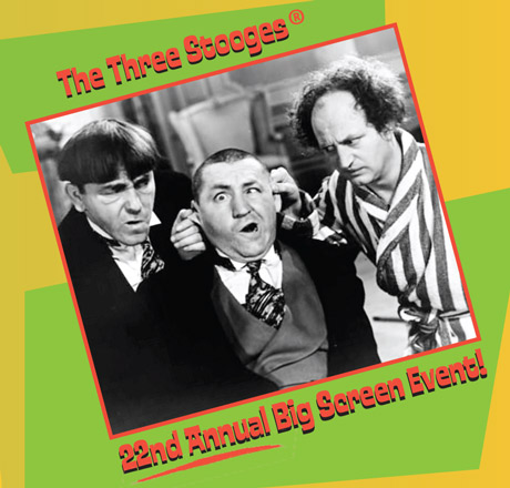 Three Stooges Big Screen Event!