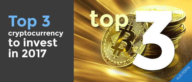 Top 3 cryptocurrency to invest in 2017