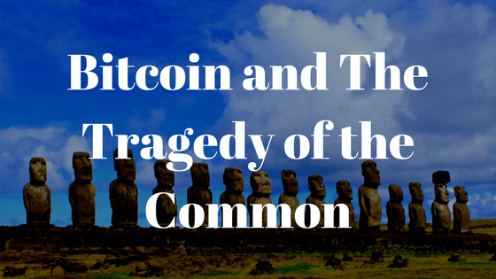 Bitcoin Blocksize Increase is The Tragedy of The Common.