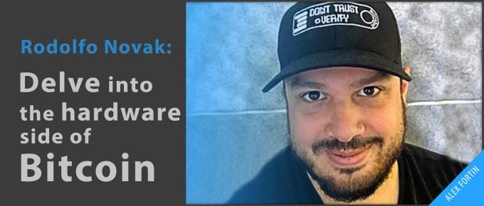 Delve into the hardware side of bitcoin with Rodolfo Novak