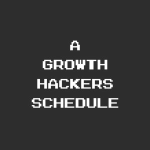 A Growth Hackers Schedule Title Card