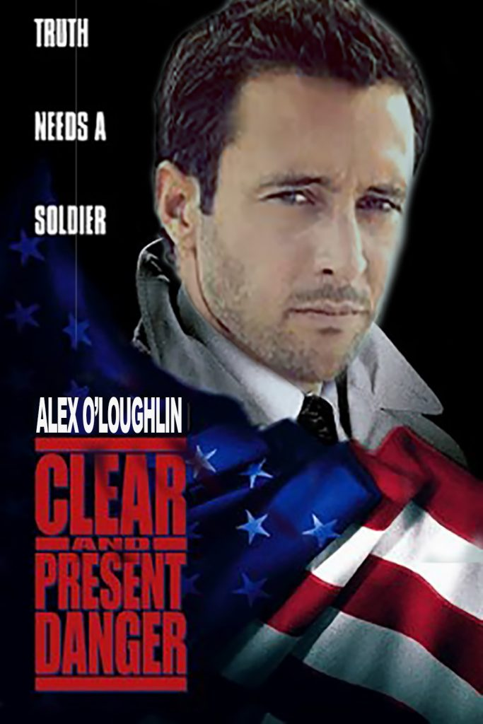 CleearAndPresentDanger alex o'loughlin