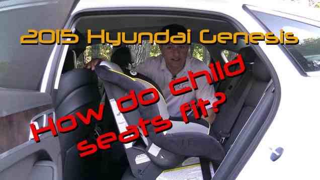 2015 Hyundai Genesis Child Seat Review