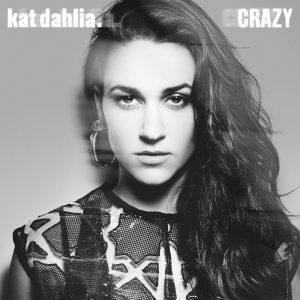 Kat Dahlia – Crazy