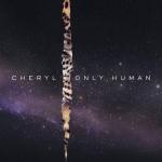 Cheryl – Only Human