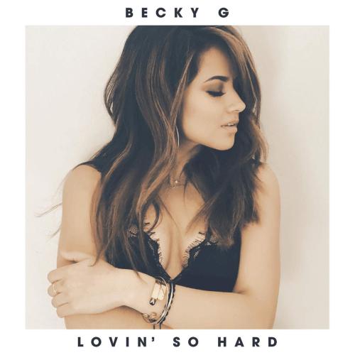 Becky G - Lovin' So Hard