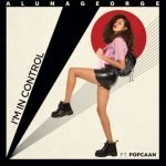 AlunaGeorge – I'm In Control ft. Popcaan