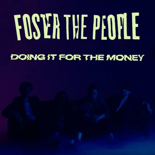 Foster The People - Doing It For The Money