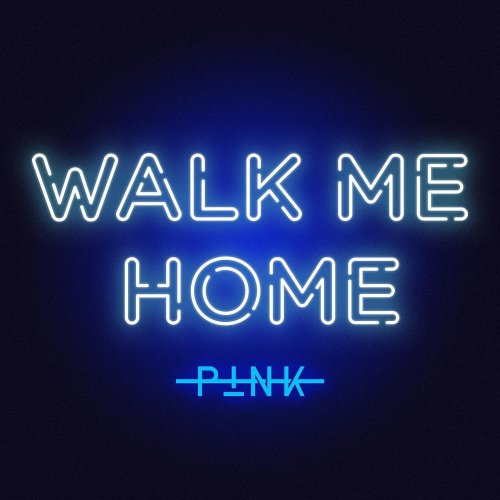 P!nk - Walk Me Home