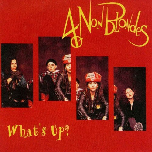 4 Non Blondes - What's Up?