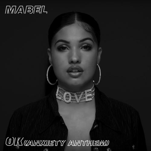 Mabel - OK (Anxiety Anthem)