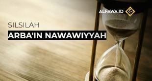 SILSILAH ARBA'IN NAWAWIYYAH 6