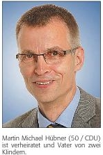 Martin Michael Hübner (50 / CDU) ist verheiratet und Vater von zwei KIindern.