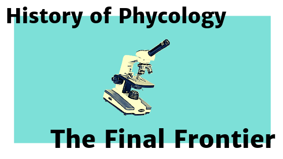 Episode 6. History of phycology. The final frontier