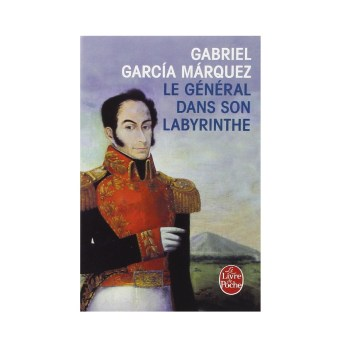 Le général dans son labyrinthe - Gabriel Garcia Marquez
