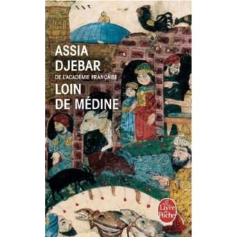 Loin de Médine - Assia Djebar