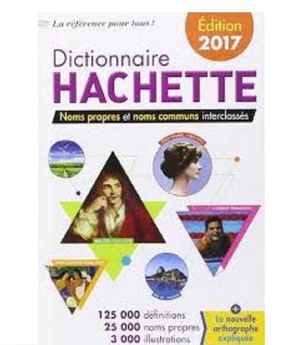 Dictionnaire Hachette 2017 Noms propres et noms communs interclassés 125000 définitions