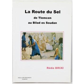 Réda Brixi - La Route du sel, de Tlemcen au Bilad As Soudan